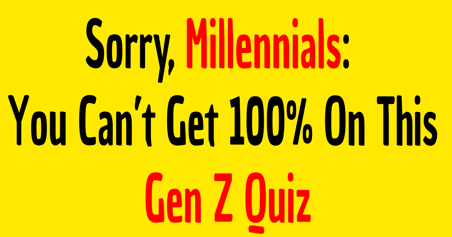Gen Z Quiz - Millennials Quiz