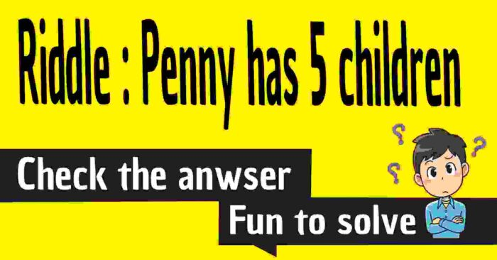 penny has five children riddle