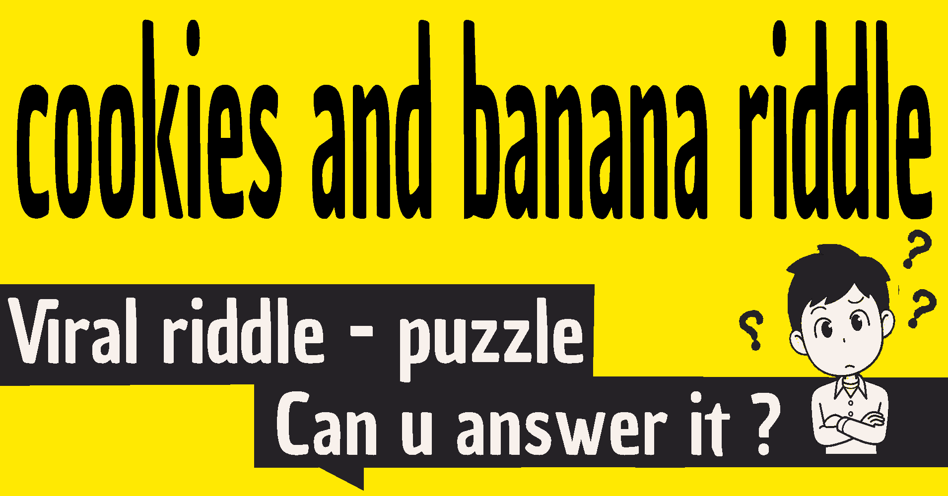 cookies and banana riddle / cookie banana clock riddle / cookie banana clock puzzle