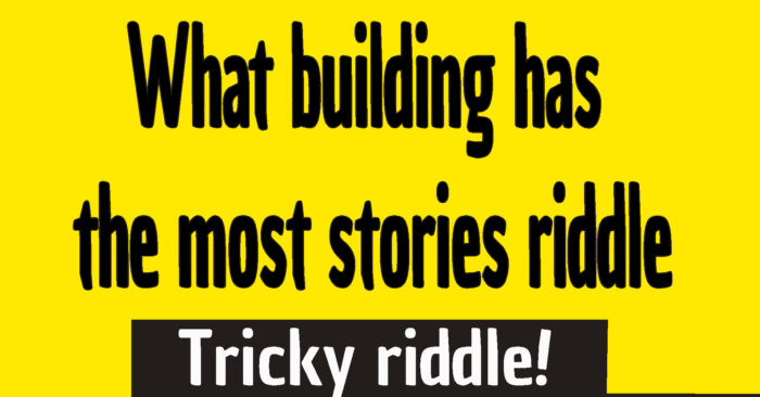 what building has the most stories riddle answer