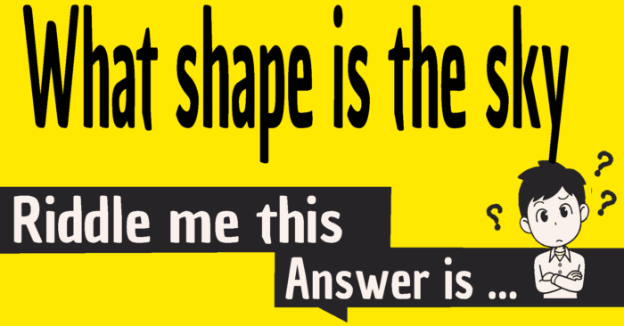 what shape is the sky riddle answer