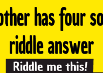 mother has four sons riddle answer - mother has 4 sons riddle answer - Someone's mother has four sons riddle answer - Someone's mother has 4 sons riddle answer