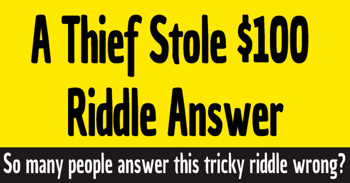#a thief stole 100 riddle answer #a thief steals $100 riddle answer