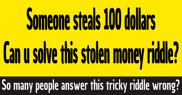 #riddle $100 stolen answer #someone steals 100 dollars riddle answer #if someone stole 100 dollars riddle answer #steals 100 dollars riddle answer #100 dollar puzzle solution #100 dollar riddle