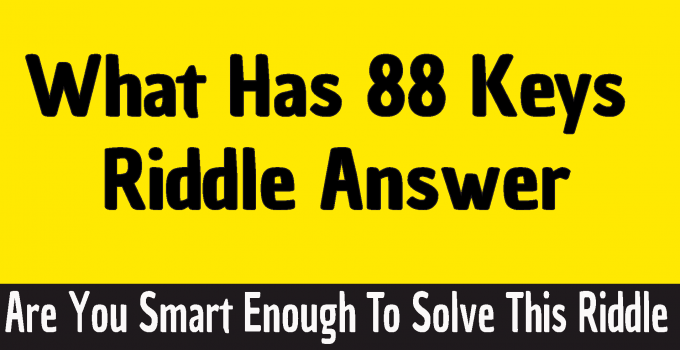 What has many keys but cannot open a single lock riddle answer, What Has 88 Keys Riddle Answer
