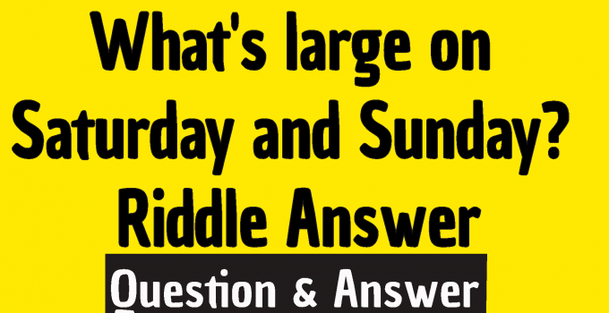 #i am big on Saturday and Sunday what am I riddle answer #I am big on Saturday and Sunday Small on Tuesday Wednesday and Thursday I'm not on Monday or Friday What am I Riddle Answer