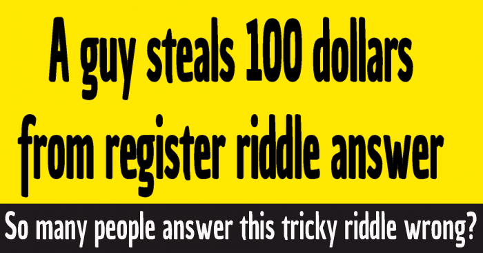 #a guy steals 100 dollars from register riddle answer #a guy walks into a store and steal 100 dollars riddle answer #a guy steals $100 from a shop riddle answer #a guy walks into a shop and steal $100 riddle answer #a guy steals $100 buys $70