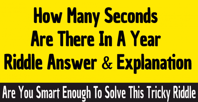 #how many seconds are in a year riddle answer #how many seconds in a year riddle answer #how many seconds in a year exactly #How Many Seconds Are There In A Year Riddle #Seconds in a Year Riddle answer #how many seconds in a year riddle explained #number of seconds in a year riddle answer