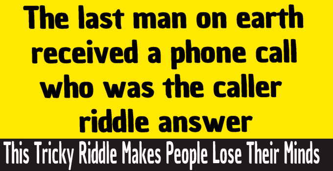 #the last man on earth received a phone call who was the caller riddle answer #the last man on earth sits alone in a room the telephone rings who is it riddle answer