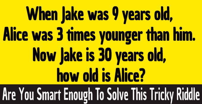 #when jake was 9 years old riddle #confusing age riddles #when jake was 9 years old alice was 3 times younger than him #When Jake was nine years old riddle answer #When Jake was 9 years old Alice was 3 times younger than him Now Jake is 30 years old how old is Alice Riddle answer - Explained