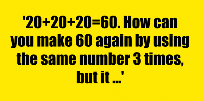 20202060 How can you make 60 again by using the same number 3 times but it cant be 20 - Riddle Answer