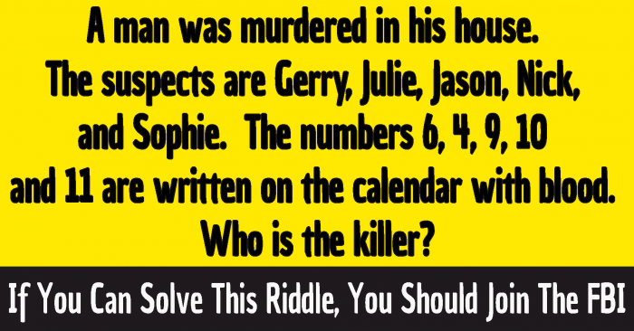 a man was murdered in his house answer , a man was murdered in his office riddle , who is the killer riddle answer , who killed the bride riddle answer , 6 4 9 10 and 11 riddle answer