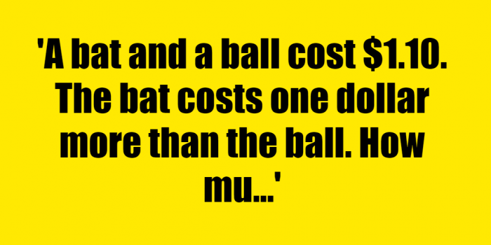 A bat and a ball cost 110 The bat costs one dollar more than the ball How much does the ball cost - Riddle Answer