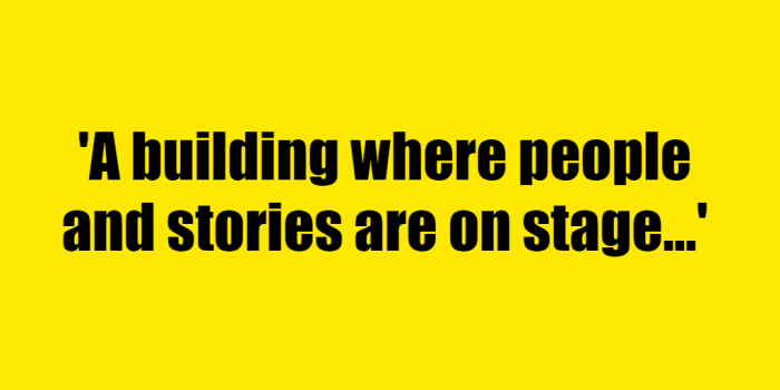 A building where people and stories are on stage - Riddle Answer