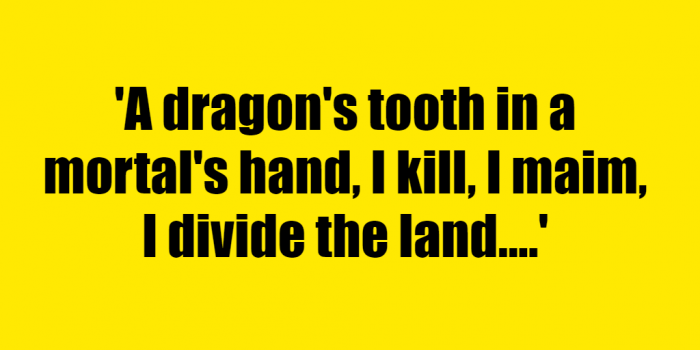 A dragon's tooth in a mortal's hand, I kill, I maim, I divide the land. - Riddle Answer