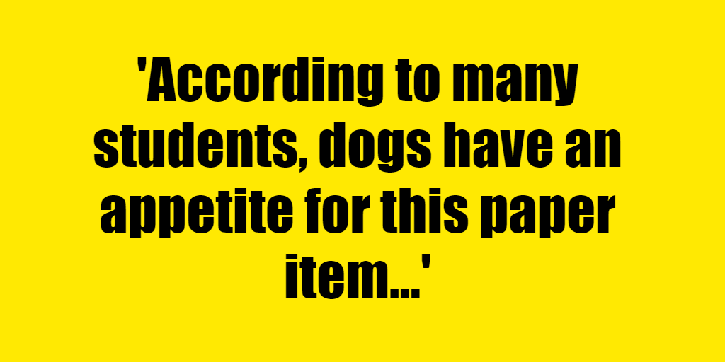 According to many students, dogs have an appetite for this paper item - Riddle Answer