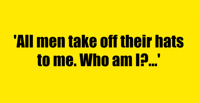 All men take off their hats to me. Who am I? - Riddle Answer