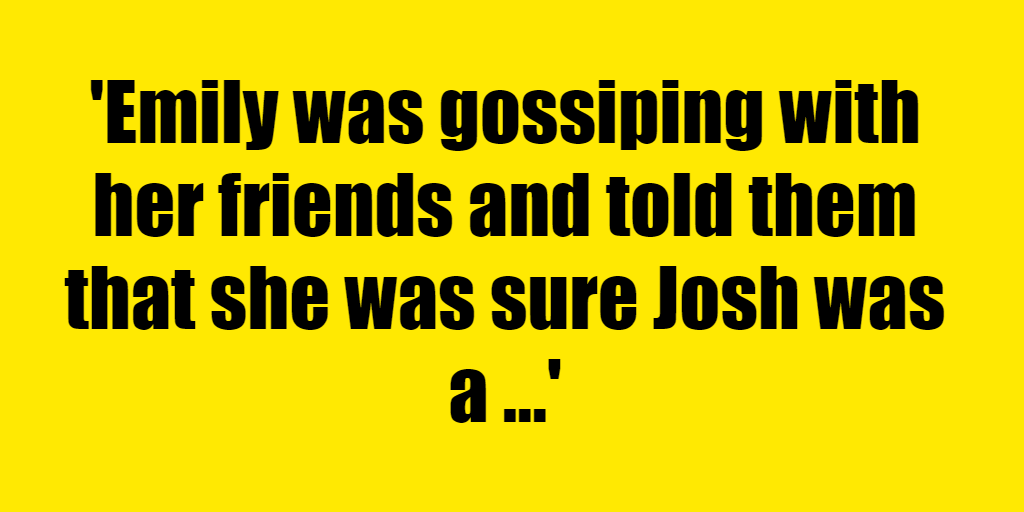 Emily was gossiping with her friends and told them that she was sure Josh was a drunk because she always saw his car parked in front of the bar. Josh overheard this and decided he was going to use his car to get back at her by making everyone think she was easy. How did he do this? - Riddle Answer