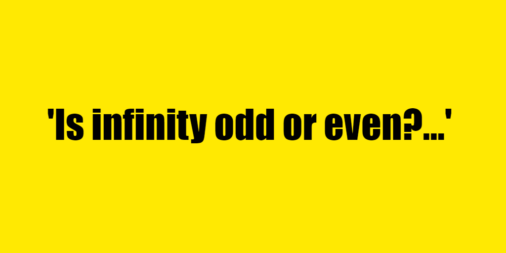 Is infinity odd or even? - Riddle Answer