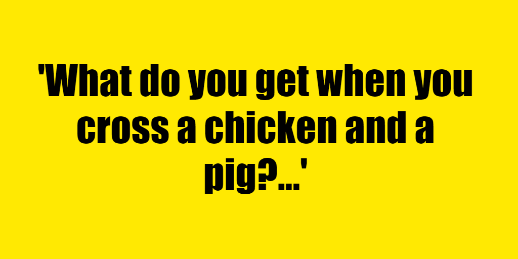 What do you get when you cross a chicken and a pig? - Riddle Answer