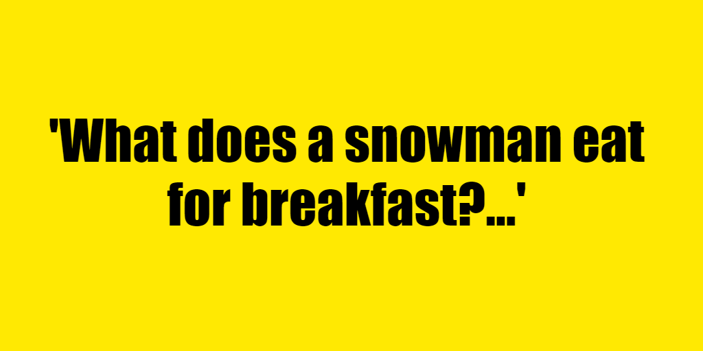 What does a snowman eat for breakfast? - Riddle Answer