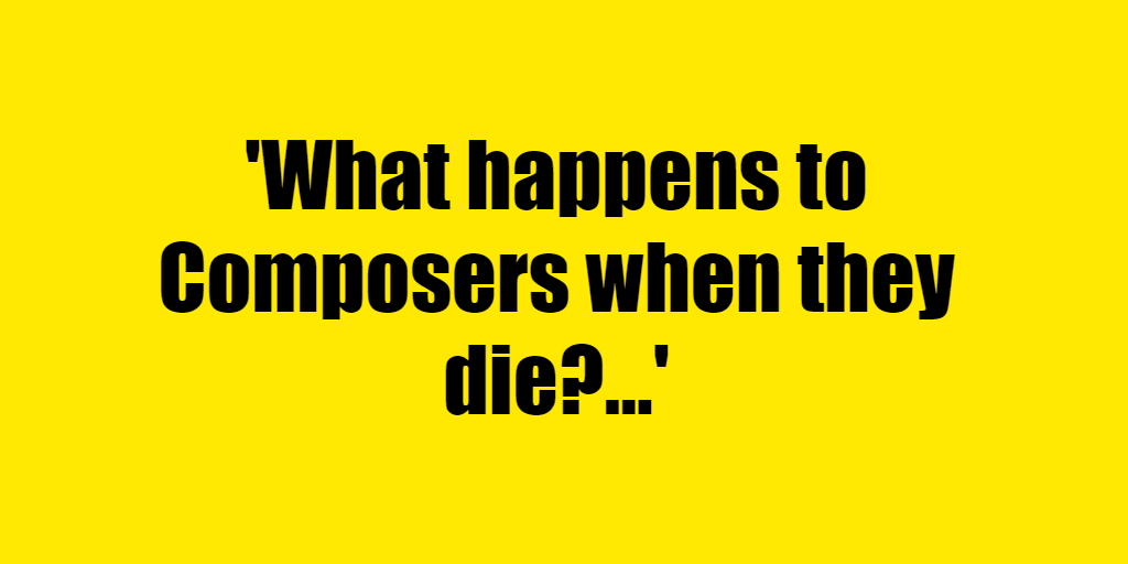 What happens to Composers when they die? - Riddle Answer