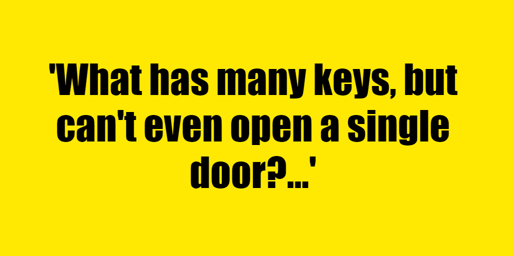 What has many keys, but can't even open a single door? - Riddle Answer