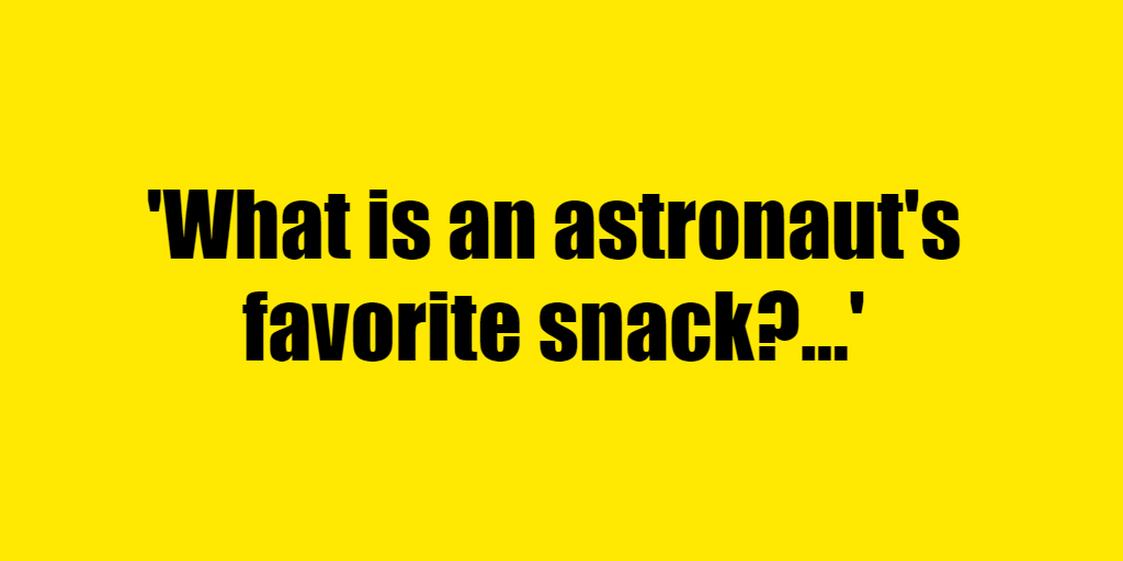 What is an astronaut's favorite snack? - Riddle Answer