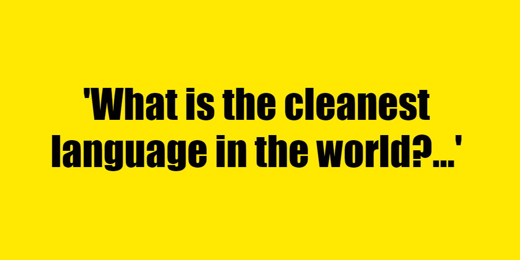 What is the cleanest language in the world? - Riddle Answer