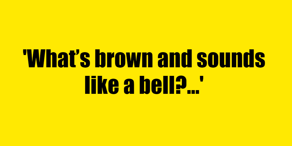 What's brown and sounds like a bell? - Riddle Answer