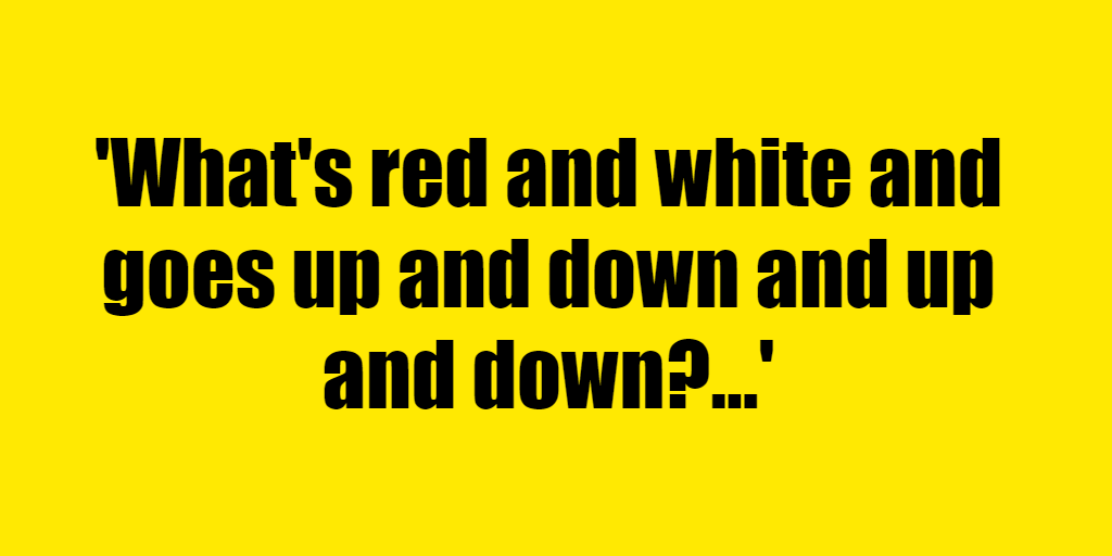 What's red and white and goes up and down and up and down? - Riddle Answer