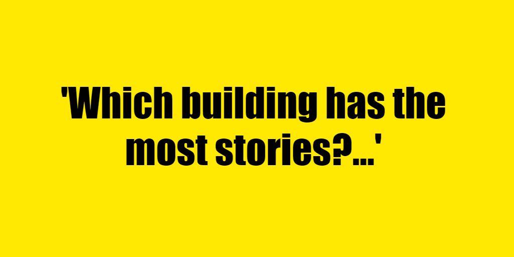 Which building has the most stories? - Riddle Answer