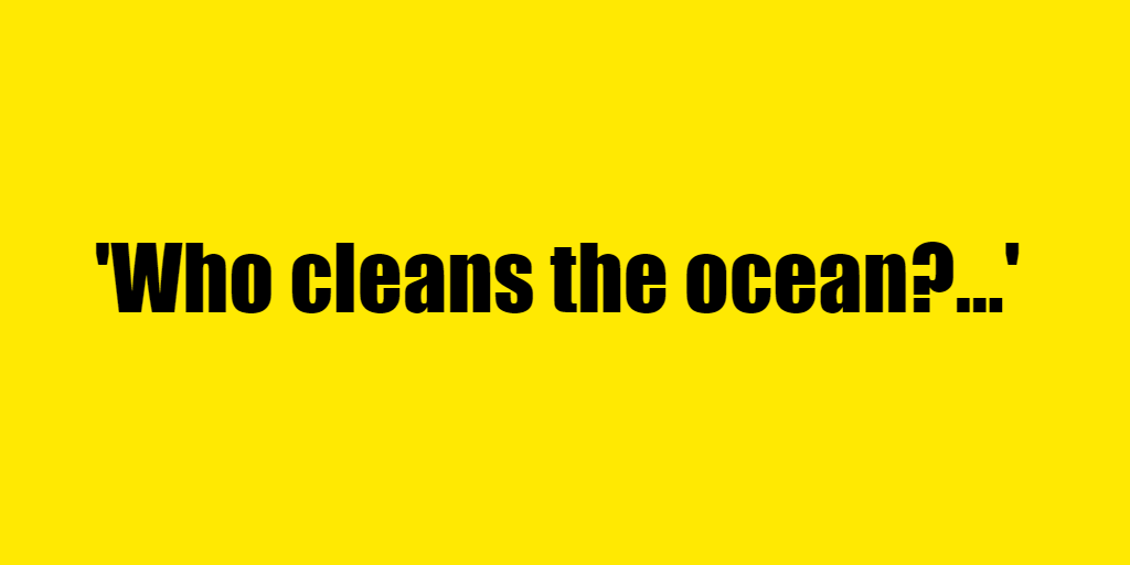 Who cleans the ocean? - Riddle Answer