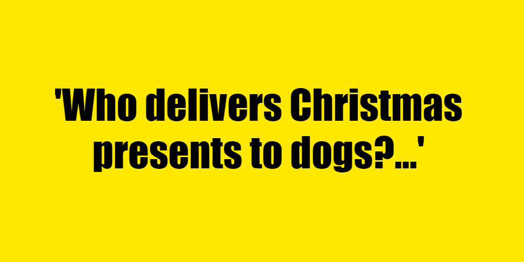 Who delivers Christmas presents to dogs? - Riddle Answer