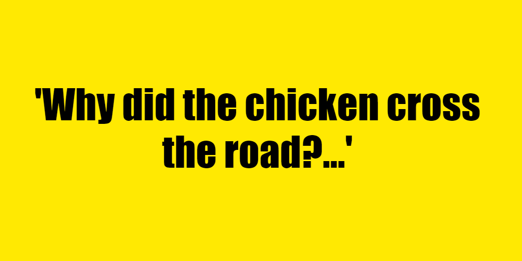 Why did the chicken cross the road? - Riddle Answer