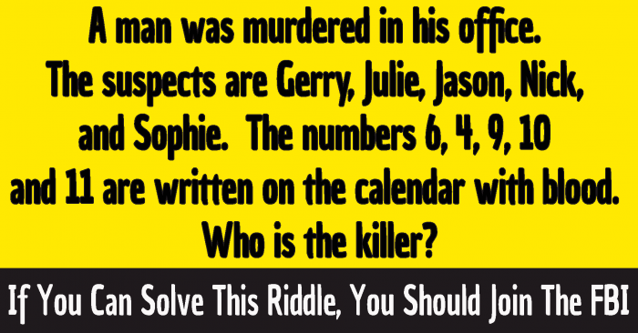 a man was murdered in his office answer , a man was murdered in his house riddle , who is the killer answer , who is the killer riddle , who killed the bride riddle answer , 6 4 9 10 and 11 riddle answer