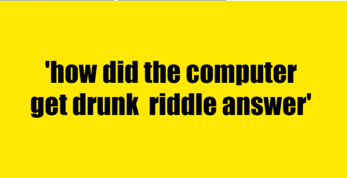 how did the computer get drunk riddle answer