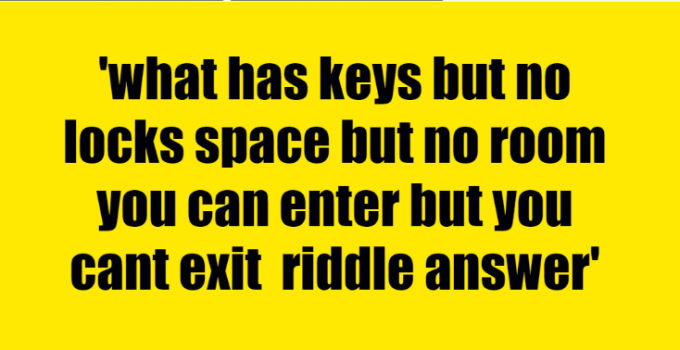 what has keys but no locks space but no room you can enter but you cant exit riddle answer