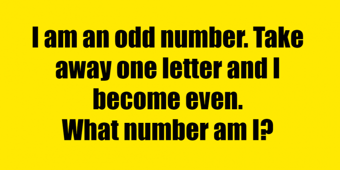 I Am An Odd Number Take Away A Letter And I Become Even Riddle Answer