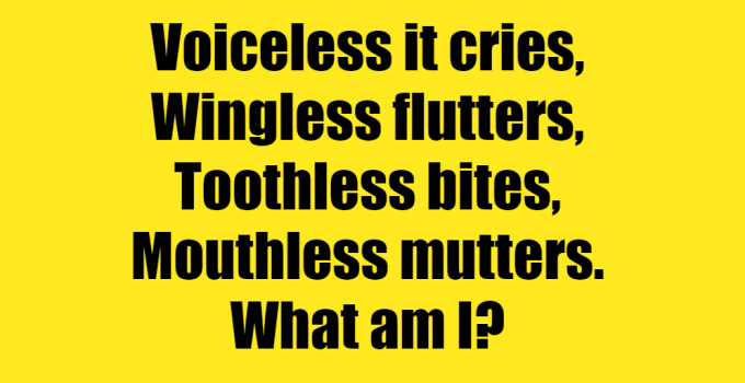 Voiceless It Cries Riddle Answer