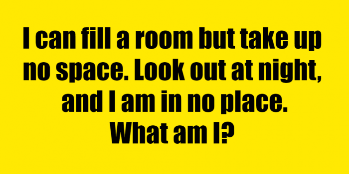What Can Fill A Room But Takes No Space Riddle Answer